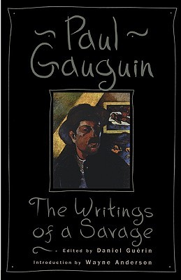 The Writings of a Savage by Paul Gauguin