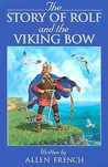 Story of Rolf & the Viking Bow