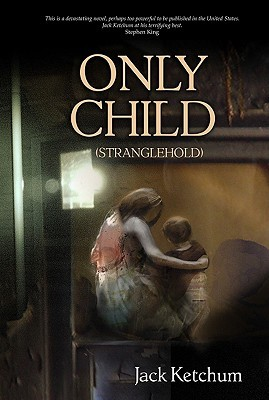 Download for free Only Child PDF by Jack Ketchum