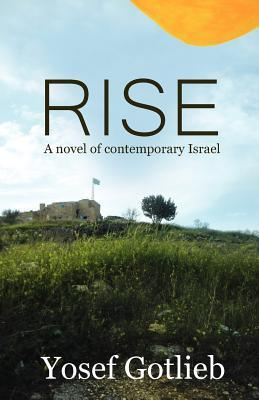 Rise, A Novel of Contemporary Israel