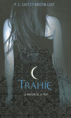 Trahie by P.C. Cast