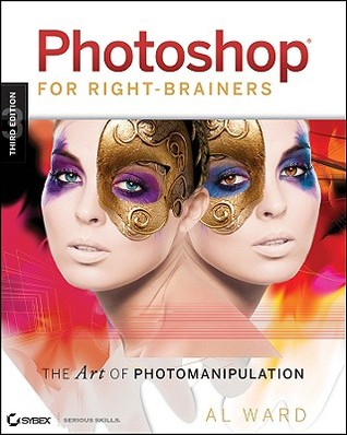 Photoshop for Right-Brainers: The Art of Photomanipulation [With CDROM]