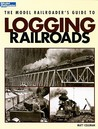 The Model Railroader's Guide to Logging Railroads