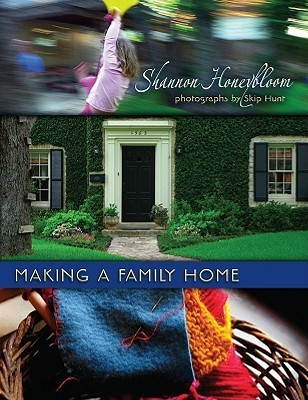 Making a Family Home by Shannon Honeybloom