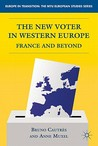 The New Voter in Western Europe: France and Beyond