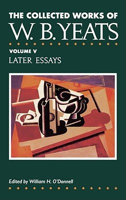 The Collected Works, Vol. 5 by W.B. Yeats