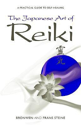 The Japanese Art of Reiki by Bronwen Stiene