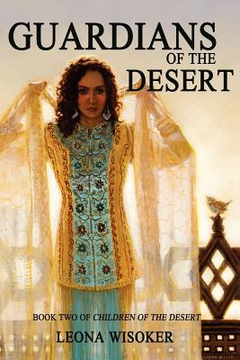 Guardians of the Desert by Leona Wisoker