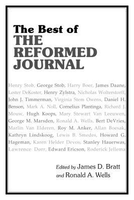The Best of The Reformed Journal by James Bratt