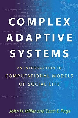 Complex Adaptive Systems by John H.  Miller