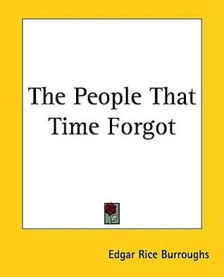 The People That Time Forgot by Edgar Rice Burroughs