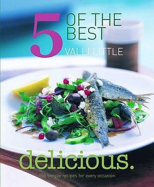 Delicious   5 Of The Best: 150 Simple Recipes For Every Occasion
