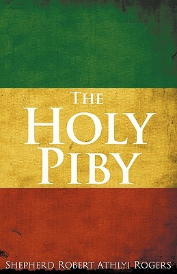 The Holy Piby by Shepherd Robert Athlyi Rogers