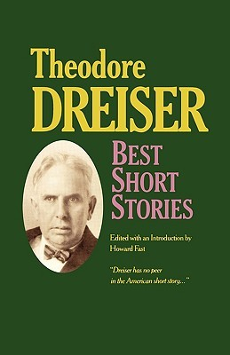 Best Short Stories of Theodore Dreiser by Theodore Dreiser