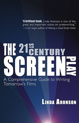 The 21st-Century Screenplay by Linda Aronson