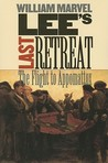 Lee's Last Retreat: The Flight to Appomattox