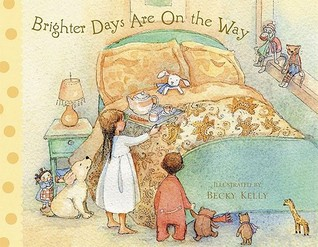 Brighter Days Are on the Way by Becky Kelly