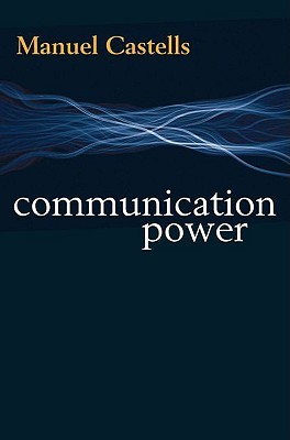 Communication Power by Manuel Castells