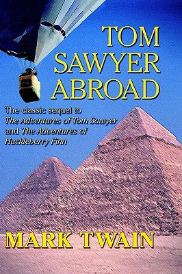 Tom Sawyer Abroad (Tom Sawyer & Huckleberry Finn, #3)