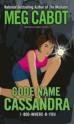 Code Name Cassandra 1-800-Where-R-You Meg Cabot Jenny Carroll epub download and pdf download