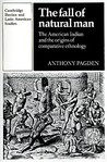 The Fall of Natural Man: The American Indian and the Origins of Comparative Ethnology