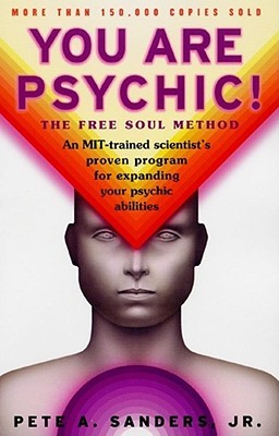 You Are Psychic! by Pete A. Sanders Jr.