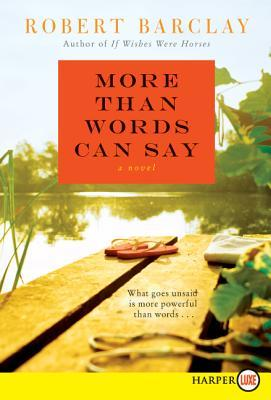 More Than Words Can Say LP: A Novel