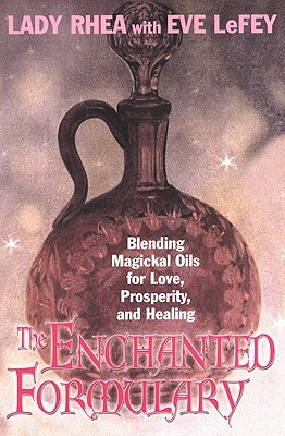 The Enchanted Formulary by Lady Maeve Rhea