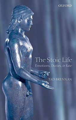 Free Download The Stoic Life: Emotions, Duties, and Fate PDF by Tad Brennan
