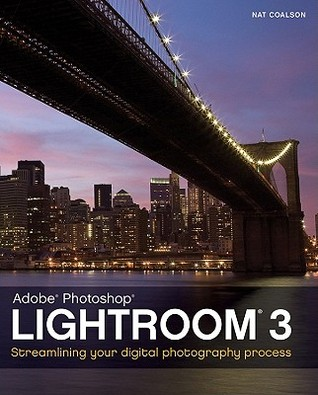 Adobe Photoshop Lightroom 3 by Nat Coalson