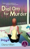 Dial Om for Murder by Diana Killian