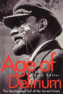 Age of Delirium by David Satter