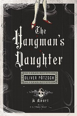 Hangman's Daughter, The by Oliver Pötzsch