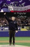 The American President in Popular Culture