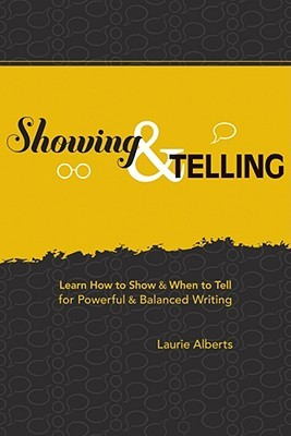 Showing & Telling: Learn How to Show & When to Tell for Powerful & Balanced Writing