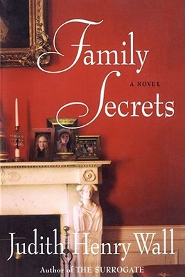Family Secrets by Judith Henry Wall