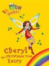 Cheryl the Christmas Tree Fairy (Rainbow Magic)