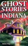 Ghost Stories of Indiana (Ghost Stories of)