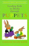 Leading Kids to Books Through Puppets (Mighty Easy Motivators/Caroline Feller Bauer)