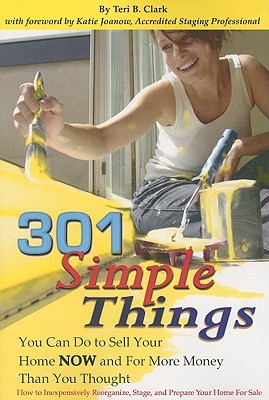 301 Simple Things You Can Do to Sell Your Home Now and for Mo... by Teri B. Clark