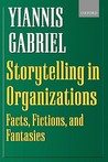 Storytelling in Organizations: Facts, Fictions, and Fantasies