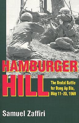 Hamburger Hill: The Brutal Battle for Dong Ap Bia: May 11-20, 1969