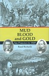 Mud, Blood, and Gold: San Francisco in 1849