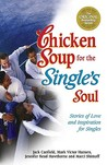 Chicken Soup for the Single's Soul (Chicken Soup for the Soul (Paperback Health Communications))