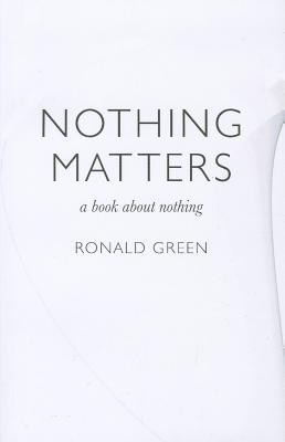 Nothing Matters: A Book about Nothing