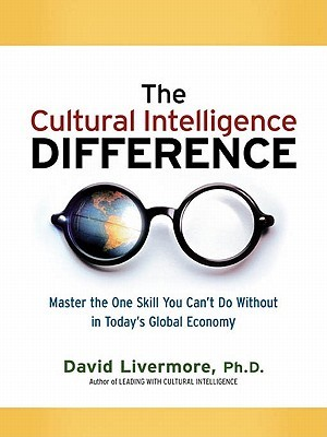 The Cultural Intelligence Difference Special eBook Edition: Master the One Skill You Can't Do Without in Today's Global Economy