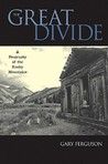 The Great Divide: A Biography of the Rocky Mountains