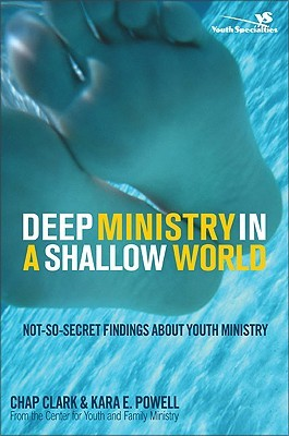 Deep Ministry in a Shallow World: Not-So-Secret Findings about Youth Ministry