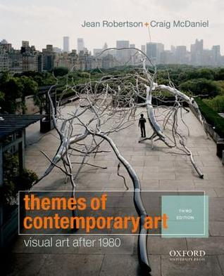 Themes of contemporary art : visual art after 1980 / Jean Robertson, Craig McDaniel