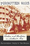 Forgotten Wars: Freedom and Revolution in Southeast Asia